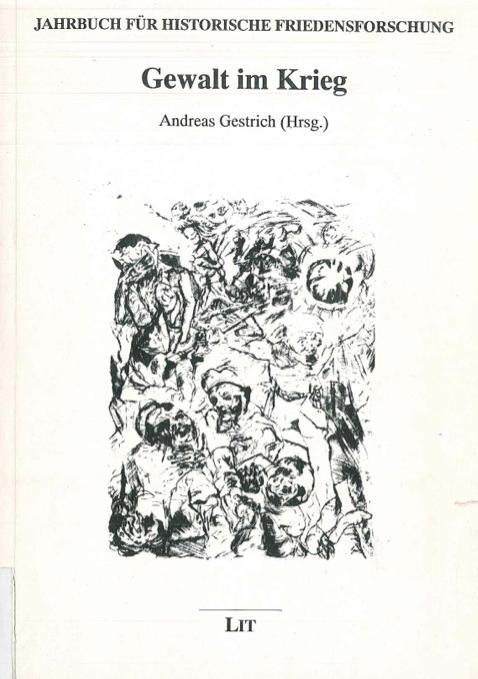Gewalt im Krieg - Ausübung, Erfahrung und Verweigerung von Gewalt in Kriegen des 20. Jahrhunderts