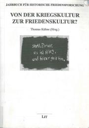 Von der Kriegskultur zur Friedenskultur? Zum Mentalitätswandel in Deutschland seit 1945, Thomas Kühne (Hrsg.)