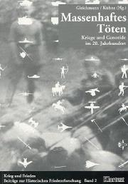 Massenhaftes Töten - Kriege und Genozide im 20. Jahrhundert